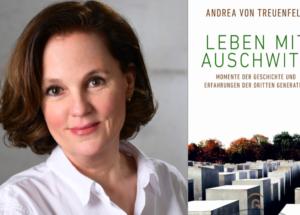 """Andrea von Treuenfeld: Buchvorstellung """"Leben mit Auschwitz"""""""